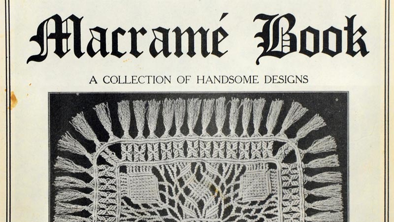 Macramé Book: A Collection Of Handsome Designs